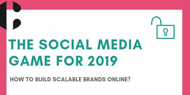 THE SOCIAL MEDIA GAME FOR 2019